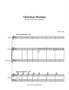 Christmas Morning (for flute, violin, cello and piano): Christmas Morning (for flute, violin, cello and piano) by Jordan Grigg