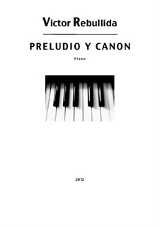 Prelude and Canon: Prelude and Canon by Victor Rebullida