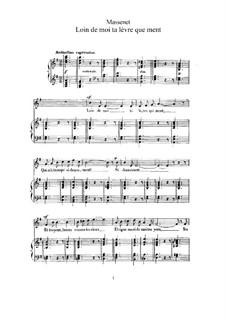 Loin de moi ta lèvre que ment: For high voice and piano by Jules Massenet