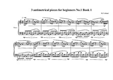 3 antimetrical piano pieces for beginners: Piece No.1, book I, MVWV 354 by Maurice Verheul