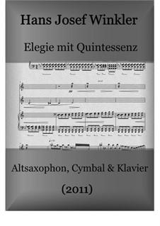 Elegy with quintessence: Elegy with quintessence by Hans Josef Winkler