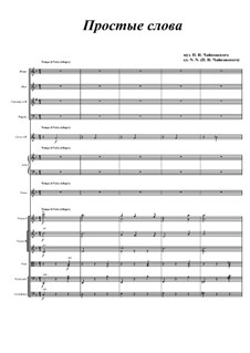 Twelve Romances, TH 106 Op.60: No.5 Simple Words, for voice and orchestra by Pyotr Tchaikovsky