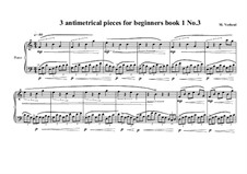 3 antimetrical piano pieces for beginners: Piece No.3, book I, MVWV 356 by Maurice Verheul