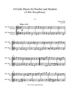 10 Little Duets for Teacher and Student: For two alto saxophones by Jordan Grigg