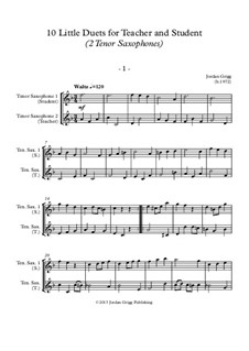 10 Little Duets for Teacher and Student: For two tenor saxophones by Jordan Grigg