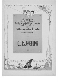 20 easy pieces for Guitar or Lute for solo playing: 20 easy pieces for Guitar or Lute for solo playing by O. E. Burgherr