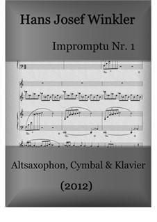 Impromptu No.1 for alto saxophone, dulcimer and piano: Impromptu No.1 for alto saxophone, dulcimer and piano by Hans Josef Winkler