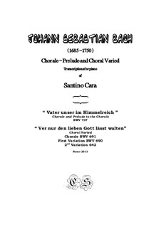 Chorales. Transcriptions for piano, BWV 737, 691, 690, 642: Chorales. Transcriptions for piano by Johann Sebastian Bach