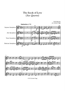 The Seeds of Love: For saxophone quartet by Unknown (works before 1850)