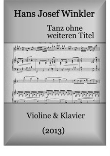 Dance without another title: For vioin and piano by Hans Josef Winkler
