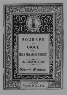 Music to Comedy 'Much Ado About Nothing'. Bourrée and Gigue: For piano four hands by Edward German