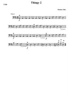 Thingy No.2: Cello part by Matthew Ellis