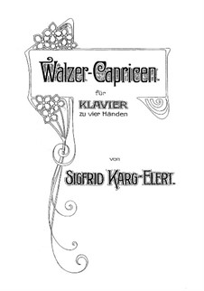 Waltzes-Caprices for Piano Four Hands, Op.16: First part, Second part by Sigfrid Karg-Elert