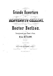 Benvenuto Cellini, H.76 Op.23: Overture. Arrangement for piano four hands – parts by Hector Berlioz