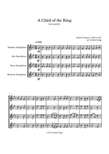A Child of the King: For saxophone quartet by John Sumner