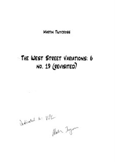 The West Street Variations: 6. No.19 revisited – full score by Martin Twycross
