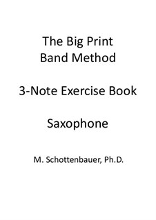 3-Note Exercise Book: Saxophone by Michele Schottenbauer