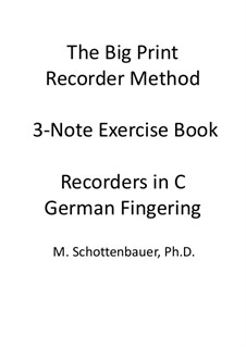 3-Note Exercise Book: Recorders in C (soprano and tenor). German fingering by Michele Schottenbauer