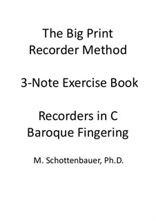 3-Note Exercise Book: Recorders in C (soprano and tenor). Baroque fingering by Michele Schottenbauer