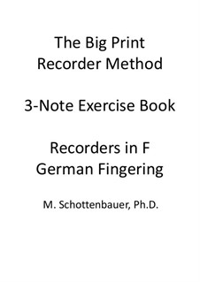 3-Note Exercise Book: Recorders in F (sopranino and alto). German fingering by Michele Schottenbauer