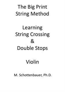 The Big Print String Method. Learning String Crossing and Double Stops: Violin by Michele Schottenbauer