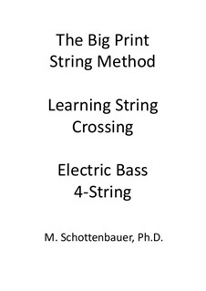 The Big Print String Method. Learning String Crossing and Double Stops: Electric Bass by Michele Schottenbauer