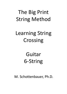 The Big Print String Method. Learning String Crossing and Double Stops: Guitar by Michele Schottenbauer