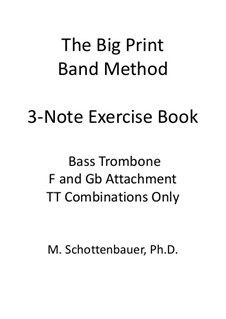 3-Note Exercise Book: Bass trombone (double trigger notes only) by Michele Schottenbauer