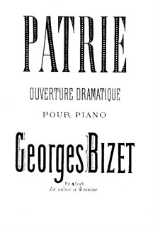 Patrie. Dramatic Overture: Piano score by Georges Bizet