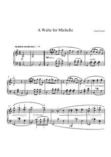A Waltz For Michelle, for solo piano: A Waltz For Michelle, for solo piano by Scott Powell