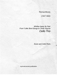 Whither Away So Fast: For three cellos by Thomas Morley