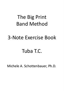 3-Note Exercise Book: Tuba (3-Valve) Treble Clef T.C. by Michele Schottenbauer