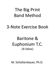 3-Note Exercise Book: Baritone & Euphonium (4-Valve) Treble Clef T.C. by Michele Schottenbauer