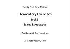 Elementary Exercises. Book III: Baritone & euphonium by Michele Schottenbauer
