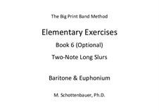 Elementary Exercises. Book VI: Baritone & euphonium by Michele Schottenbauer