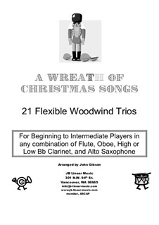 A Wreath of Christmas Songs. Easy woodwind trios: A Wreath of Christmas Songs. Easy woodwind trios by Felix Mendelssohn-Bartholdy, Pyotr Tchaikovsky, folklore, Franz Xaver Gruber, John Baptiste Calkin, James R. Murray, Benjamin Russel Hanby
