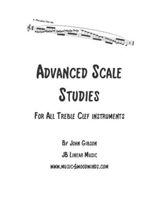 Advanced Scale Studies for all Treble Clef Instruments: Advanced Scale Studies for all Treble Clef Instruments by John Gibson