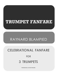 Trumpet Fanfare for Trumpet Trio: Trumpet Fanfare for Trumpet Trio by Raynard Blampied