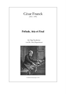 Prelude, Aria and Finale: For organ by César Franck