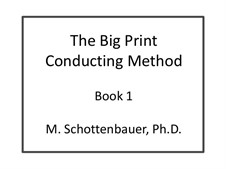 The Big Print Conducting Method: Introductory Package (Books 1 and 2, Video) by Michele Schottenbauer