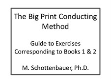 The Big Print Conducting Method: Exercises Corresponding to Books 1 and 2 by Michele Schottenbauer