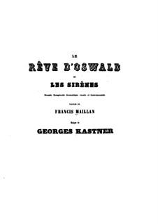 Le rêve d'Oswald ou Les sirènes: Le rêve d'Oswald ou Les sirènes by Jean-Georges Kastner