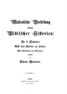 Musikalische Vorstellungen einiger biblischen Historien in sechs Sonaten: Vollständiger Satz by Johann Kuhnau