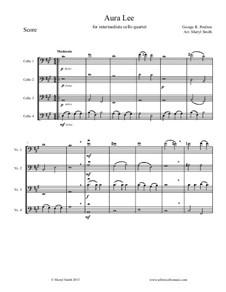 Aura Lee: For cello quartet (four cellos) by George R. Poulton
