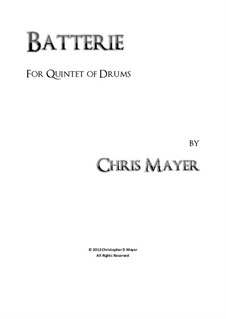 Batterie for Quintet of Drums: Batterie for Quintet of Drums by Chris Mayer