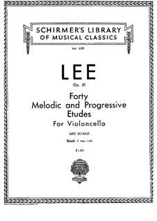 Forty Melodic and Progressive Exercises for Cello, Op.31: No.1-22 by Sebastian Lee