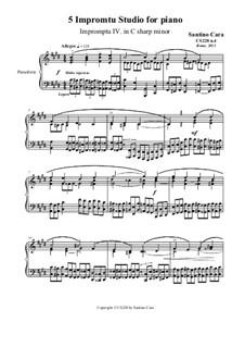 5 Impromptu Studies for Piano, CS228: Impromptu study No.4 in C sharp minor by Santino Cara