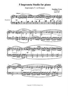 5 Impromptu Studies for Piano, CS228: Impromptu study No.5 in D major by Santino Cara