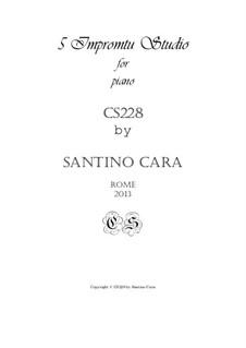 5 Impromptu Studies for Piano, CS228: Complete set by Santino Cara