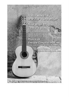 Nueve maneras de acariciar a una mujer, Op.13: Nueve maneras de acariciar a una mujer by Jose Enrique Gonzalez Medina